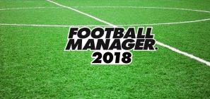 Football Manager 2018 a la venta el 10 de noviembre