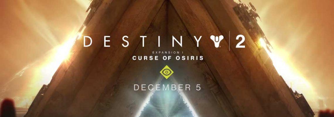 Trailer de Destiny 2: Curse of Osiris nuevas armas y armaduras en esta expansión
