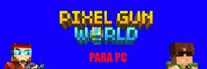 Descargar Pixel Gun 3D para Pc y jugar – Guía completa 2018